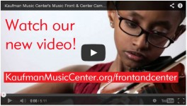 Kaufman Music Center Launches Music Front & Center Campaign