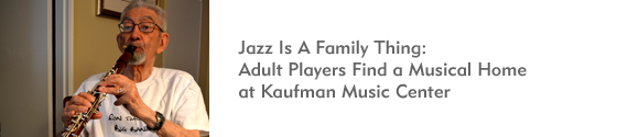 Adult Jazz Players find a Musical Home at Kaufman Music Center's Lucy Moses School