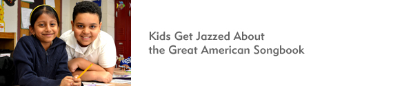 Kids Get Jazzed about the Great American Songbook