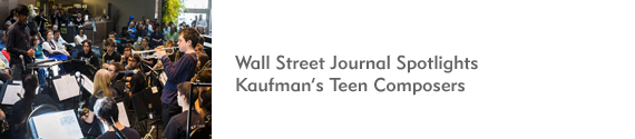 Wall Street Journal Spotlights Kaufman's Teen Composers